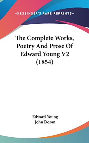 9781160026796: The Complete Works, Poetry And Prose Of Edward Young V2 (1854)