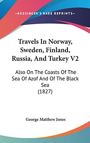 9781160027052: Travels In Norway, Sweden, Finland, Russia, And Turkey V2: Also On The Coasts Of The Sea Of Azof And Of The Black Sea (1827)