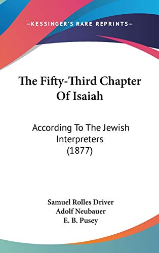 9781160028042: The Fifty-Third Chapter Of Isaiah: According To The Jewish Interpreters (1877)