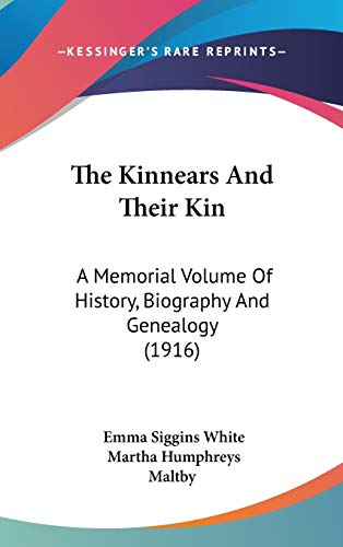 9781160028950: The Kinnears And Their Kin: A Memorial Volume Of History, Biography And Genealogy (1916)