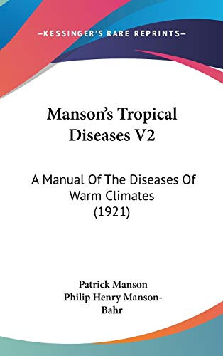9781160031097: Manson's Tropical Diseases V2: A Manual Of The Diseases Of Warm Climates (1921)