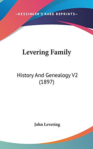 9781160031561: Levering Family: History And Genealogy V2 (1897)