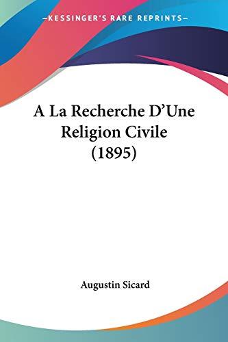 9781160036498: A La Recherche D'Une Religion Civile (1895) (French Edition)