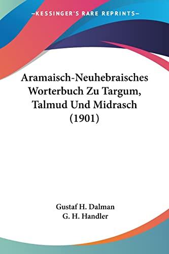 9781160041997: Aramaisch-Neuhebraisches Worterbuch Zu Targum, Talmud Und Midrasch (1901) (German Edition)