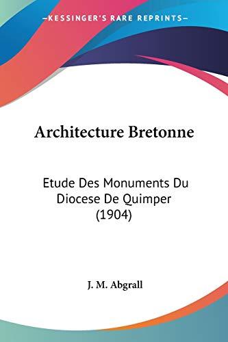 9781160042062: Architecture Bretonne: Etude Des Monuments Du Diocese de Quimper (1904)