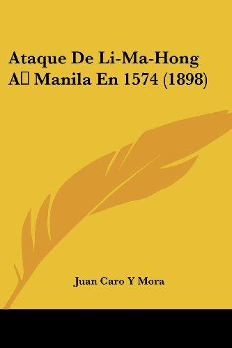 Ataque De Li-Ma-Hong A Manila En 1574