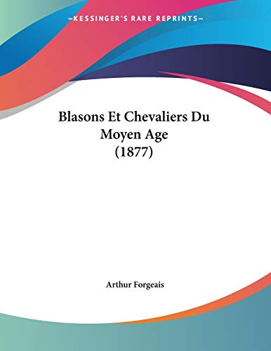 9781160047869: Blasons Et Chevaliers Du Moyen Age (1877) (French Edition)