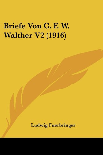 9781160049641: Briefe Von C. F. W. Walther V2 (1916) (German Edition)
