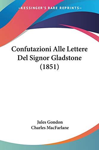 9781160057028: Confutazioni Alle Lettere del Signor Gladstone (1851)