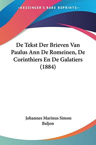 9781160062688: De Tekst Der Brieven Van Paulus Ann De Romeinen, De Corinthiers En De Galatiers (1884) (Chinese Edition)