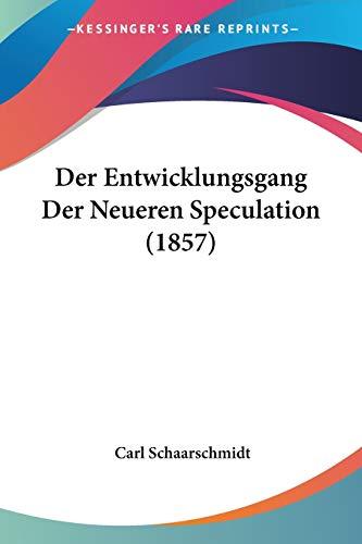 9781160067669: Der Entwicklungsgang Der Neueren Speculation (1857) (German Edition)