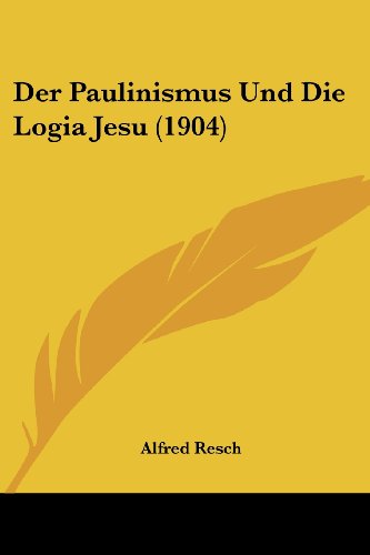 9781160070720: Der Paulinismus Und Die Logia Jesu (1904) (German Edition)