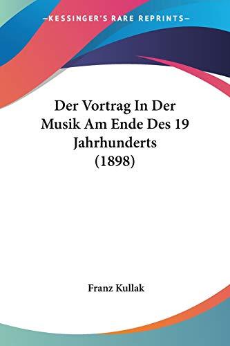 9781160072120: Der Vortrag in Der Musik Am Ende Des 19 Jahrhunderts (1898)