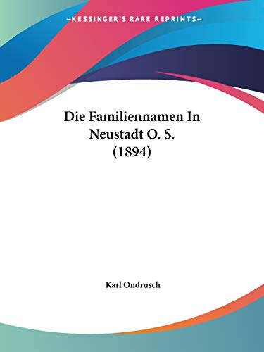 9781160080521: Die Familiennamen In Neustadt O. S. (1894) (German Edition)