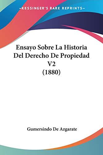 9781160089609: Ensayo Sobre La Historia Del Derecho De Propiedad V2 (1880) (Spanish Edition)
