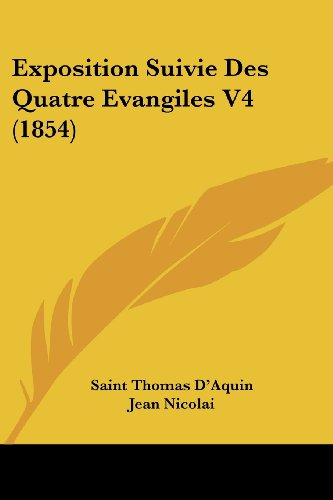 9781160092371: Exposition Suivie Des Quatre Evangiles V4 (1854)