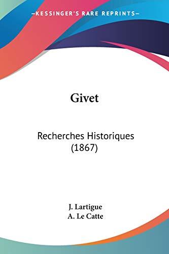 9781160098755: Givet: Recherches Historiques (1867) (French Edition)
