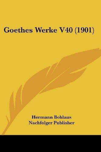 9781160100878: Goethes Werke V40 (1901) (German Edition)