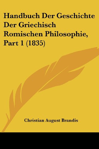 9781160102773: Handbuch Der Geschichte Der Griechisch Romischen Philosophie, Part 1 (1835)