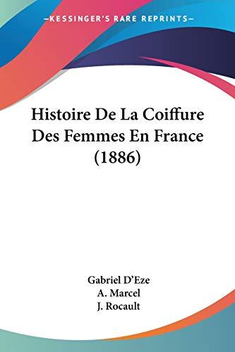 9781160108478: Histoire de La Coiffure Des Femmes En France (1886)