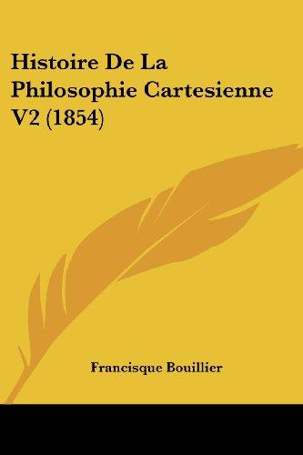 9781160110587: Histoire De La Philosophie Cartesienne V2 (1854) (French Edition)