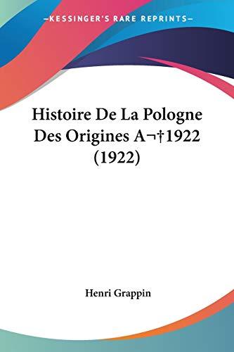 9781160110730: Histoire De La Pologne Des Origines A1922 (1922) (French Edition)