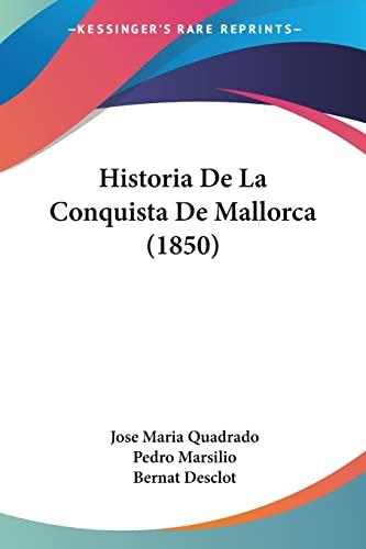 9781160117838: Historia De La Conquista De Mallorca (1850) (Spanish Edition)