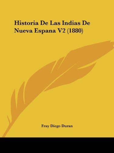 9781160118804: Historia De Las Indias De Nueva Espana V2 (1880) (Spanish Edition)