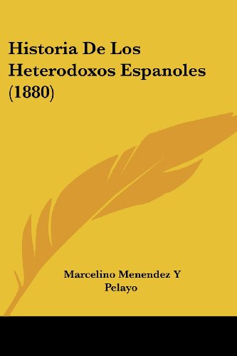9781160118989: Historia de Los Heterodoxos Espanoles (1880)