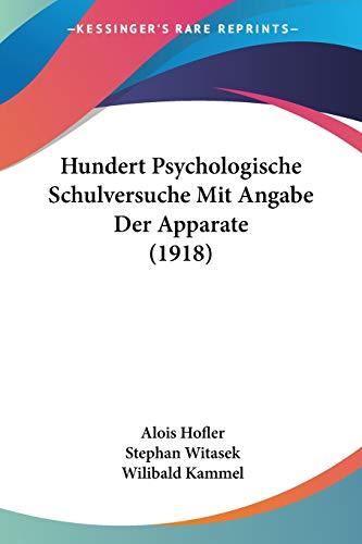 9781160123709: Hundert Psychologische Schulversuche Mit Angabe Der Apparate (1918) (German Edition)