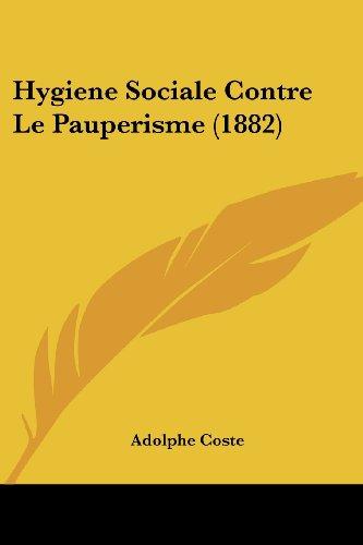 9781160123785: Hygiene Sociale Contre Le Pauperisme (1882)