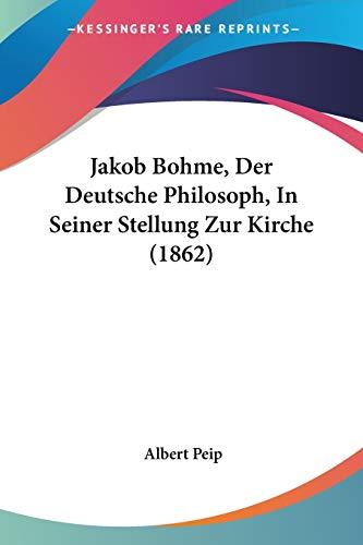 9781160125499: Jakob Bohme, Der Deutsche Philosoph, in Seiner Stellung Zur Kirche (1862)