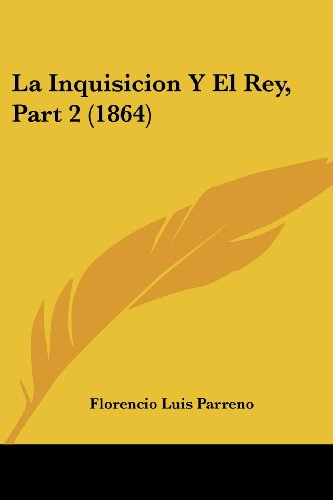 9781160133265: La Inquisicion y El Rey, Part 2 (1864)