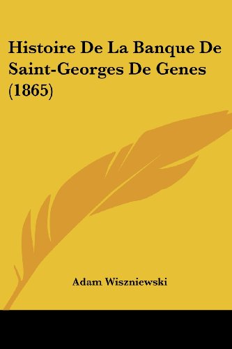 9781160134545: Histoire de La Banque de Saint-Georges de Genes (1865)