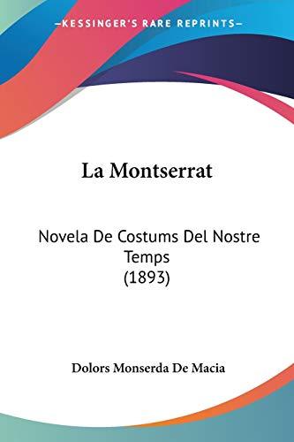 La Montserrat: Novela De Costums Del Nostre