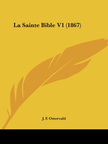 9781160139816: La Sainte Bible V1 (1867) (French Edition)