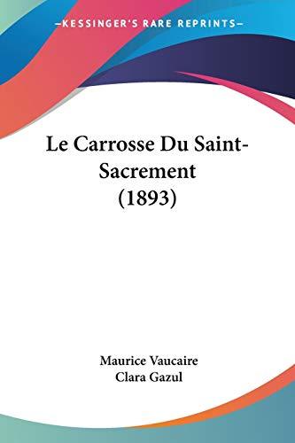 9781160147309: Le Carrosse Du Saint-Sacrement (1893) (French Edition)