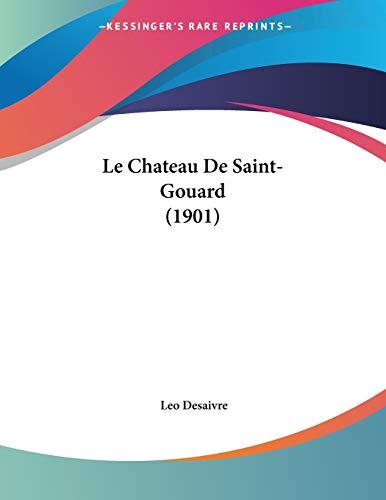 9781160148610: Le Chateau de Saint-Gouard (1901)