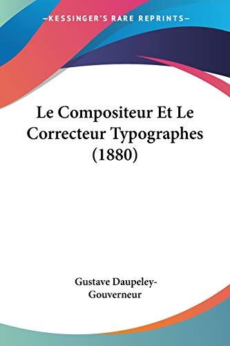 9781160150972: Le Compositeur Et Le Correcteur Typographes (1880) (French Edition)