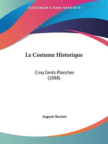 9781160152747: Le Costume Historique: Cinq Cents Planches (1888)