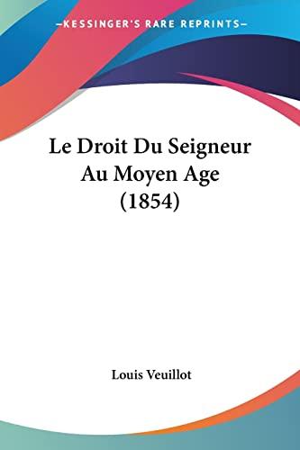 9781160156318: Le Droit Du Seigneur Au Moyen Age (1854) (French Edition)