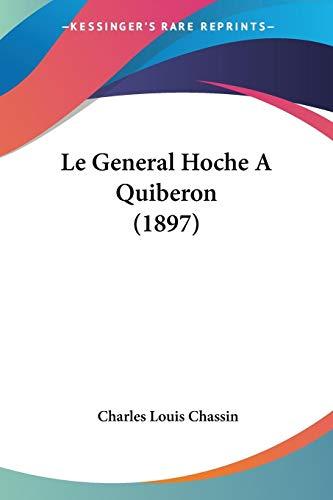 9781160158459: Le General Hoche A Quiberon (1897) (French Edition)