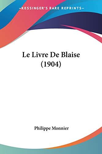 9781160161817: Le Livre de Blaise (1904)