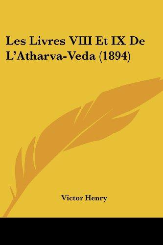9781160162678: Les Livres VIII Et IX de L'Atharva-Veda (1894)