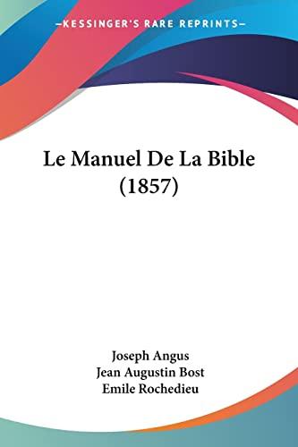 9781160163521: Le Manuel de La Bible (1857)
