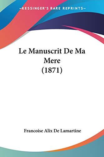 9781160163583: Le Manuscrit de Ma Mere (1871)