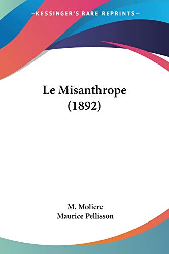 9781160165563: Le Misanthrope (1892) (French Edition)