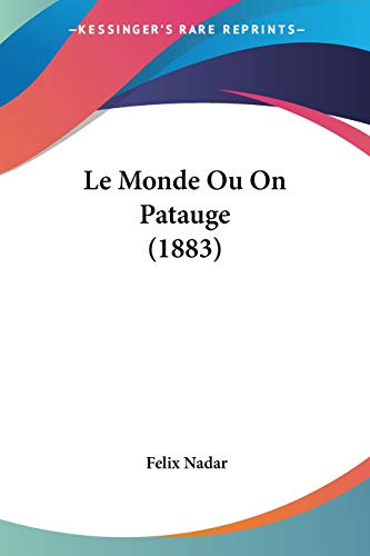 Le Monde Ou On Patauge (1883) (French Edition) (1160165963) by Felix Nadar