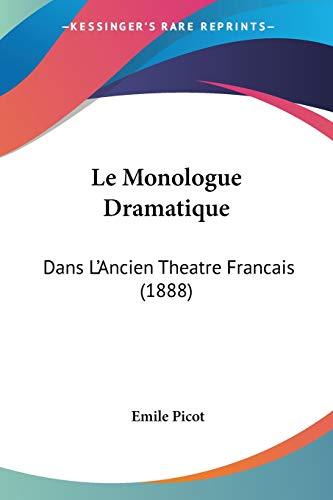 9781160166157: Le Monologue Dramatique: Dans L'Ancien Theatre Francais (1888) (French Edition)