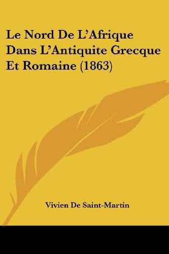 9781160167284: Le Nord de L'Afrique Dans L'Antiquite Grecque Et Romaine (1863)